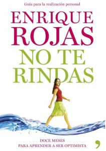 No te rindas Enrique Rojas